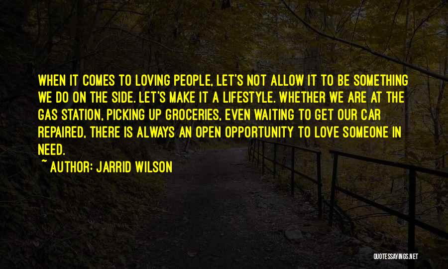 When We Love Someone Quotes By Jarrid Wilson