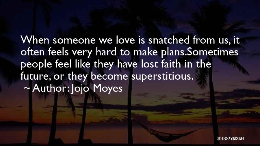 When We Love Someone Quotes By Jojo Moyes