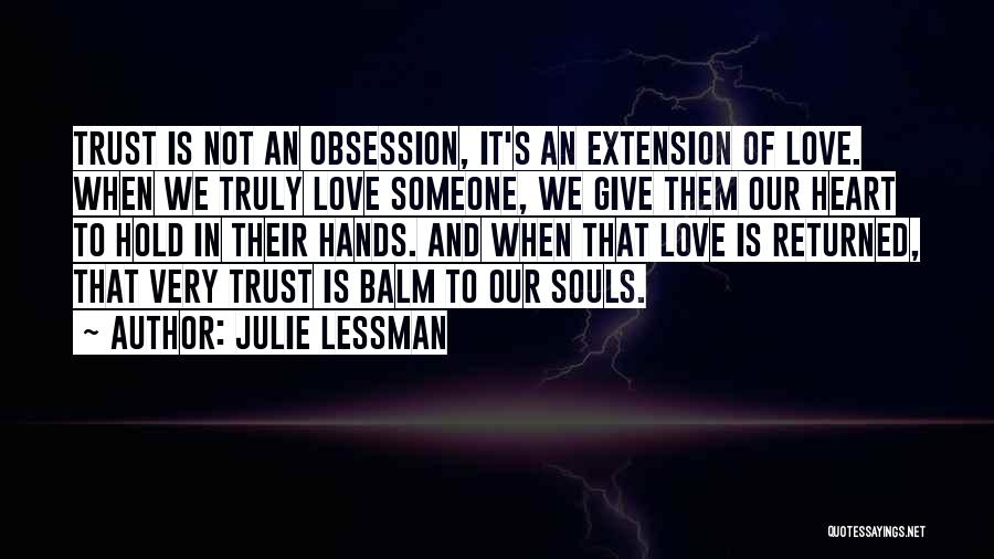 When We Love Someone Quotes By Julie Lessman