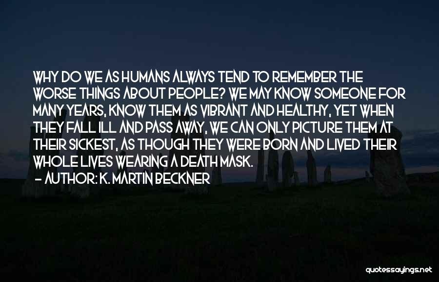 When We Love Someone Quotes By K. Martin Beckner