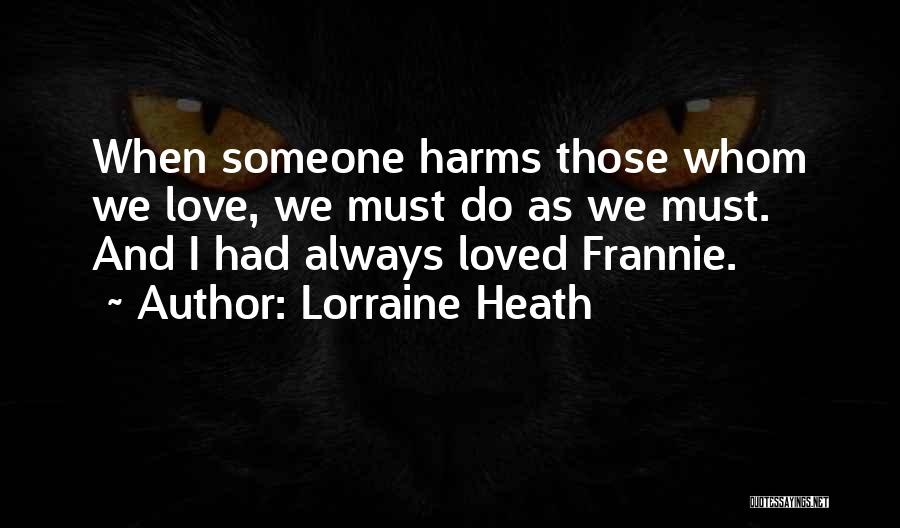 When We Love Someone Quotes By Lorraine Heath