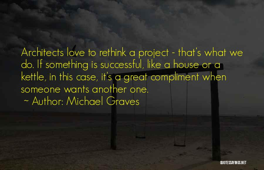 When We Love Someone Quotes By Michael Graves
