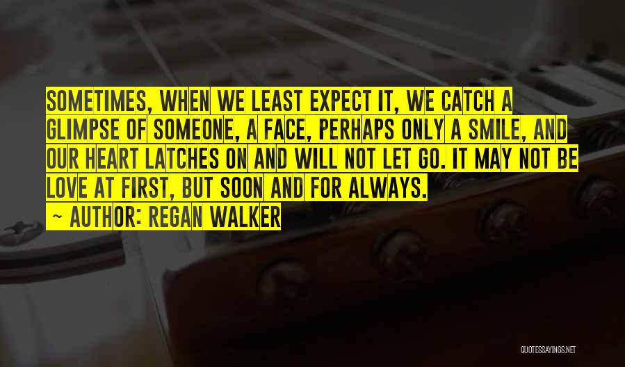 When We Love Someone Quotes By Regan Walker