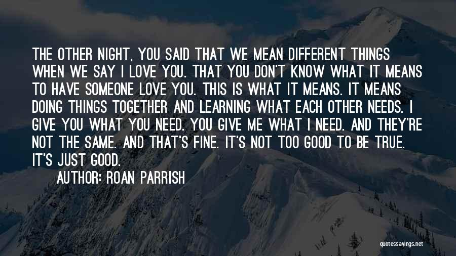 When We Love Someone Quotes By Roan Parrish
