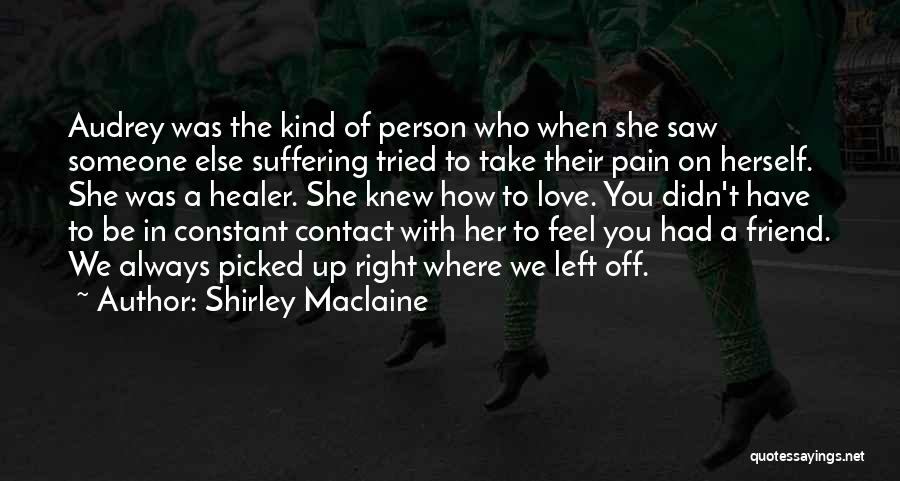 When We Love Someone Quotes By Shirley Maclaine