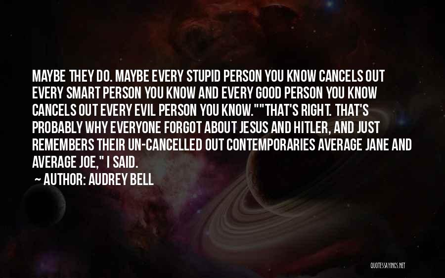 When You Do Something Right No One Remembers Quotes By Audrey Bell