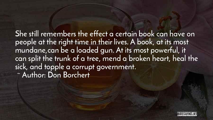 When You Do Something Right No One Remembers Quotes By Don Borchert