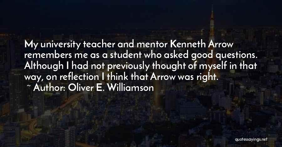 When You Do Something Right No One Remembers Quotes By Oliver E. Williamson