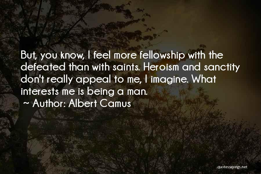 When You Feel Defeated Quotes By Albert Camus