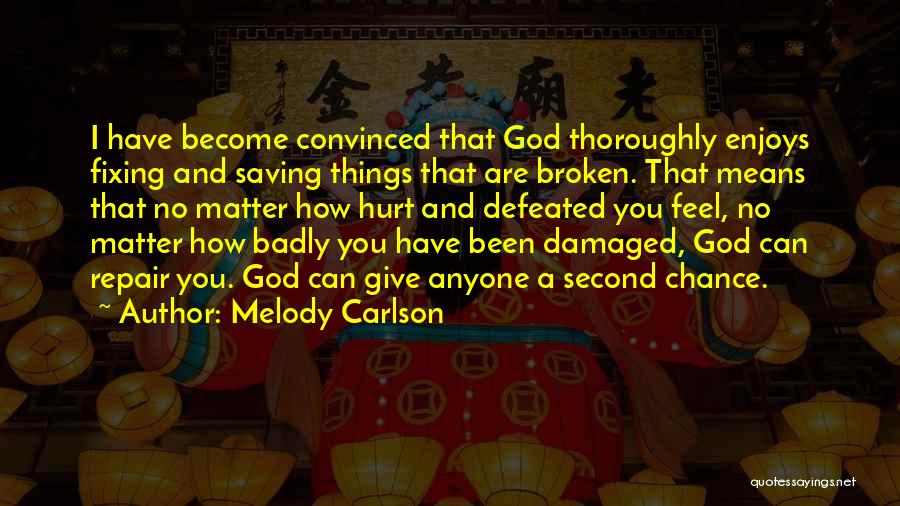 When You Feel Defeated Quotes By Melody Carlson