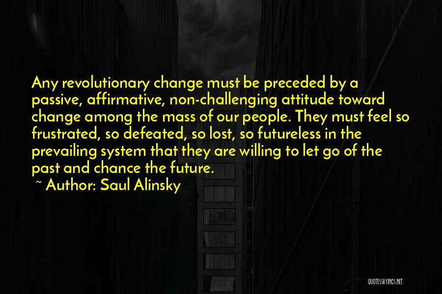 When You Feel Defeated Quotes By Saul Alinsky