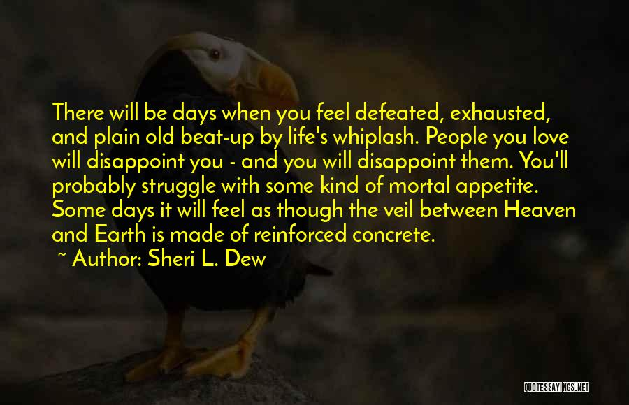 When You Feel Defeated Quotes By Sheri L. Dew