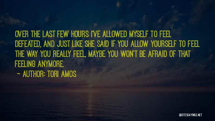 When You Feel Defeated Quotes By Tori Amos