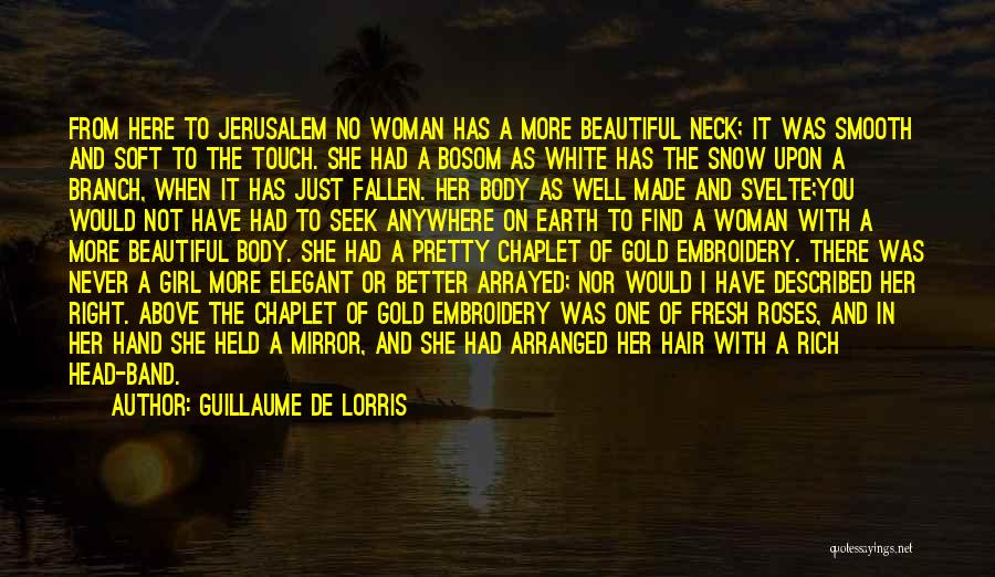 When You Find The Right Girl Quotes By Guillaume De Lorris