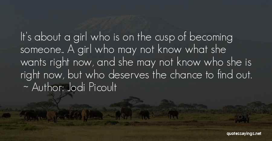 When You Find The Right Girl Quotes By Jodi Picoult