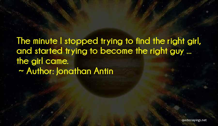 When You Find The Right Girl Quotes By Jonathan Antin