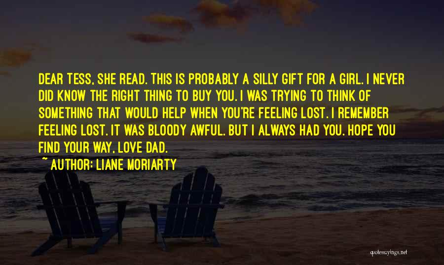 When You Find The Right Girl Quotes By Liane Moriarty