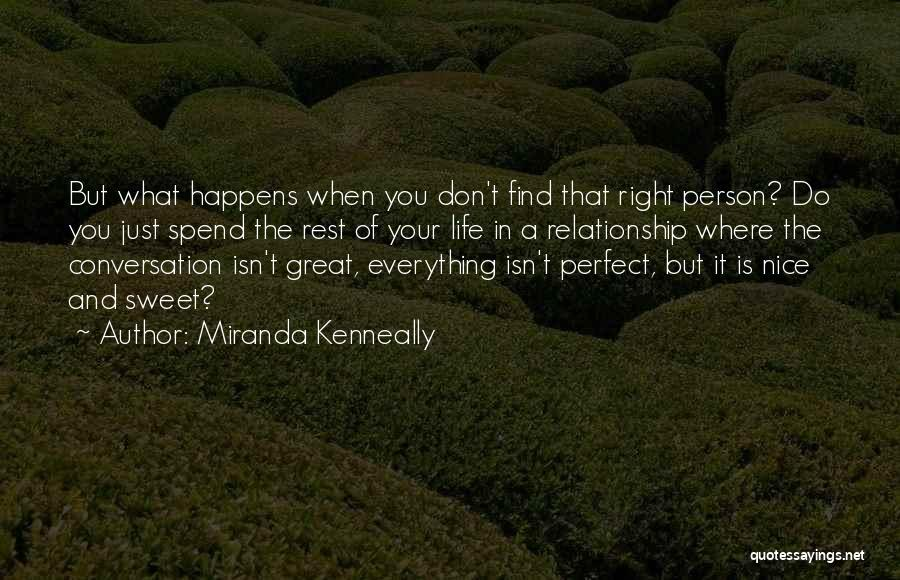 When You Find The Right Person Quotes By Miranda Kenneally