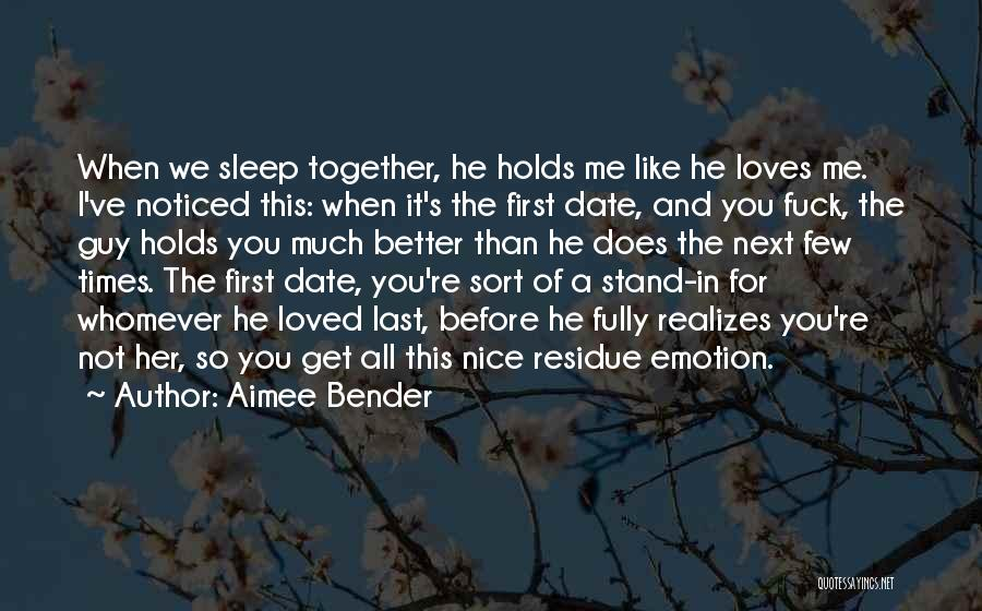 When You Like A Guy Quotes By Aimee Bender