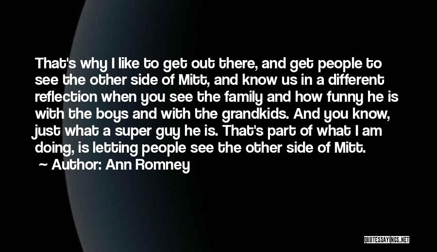 When You Like A Guy Quotes By Ann Romney