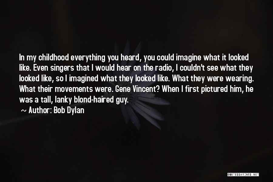 When You Like A Guy Quotes By Bob Dylan