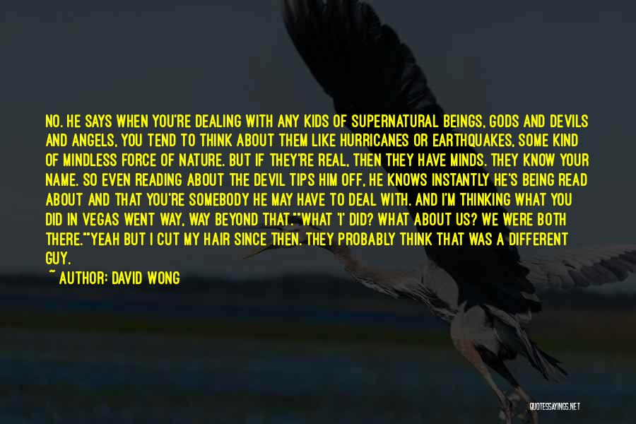 When You Like A Guy Quotes By David Wong