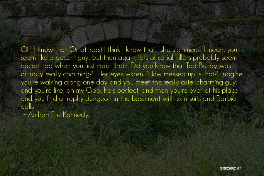 When You Like A Guy Quotes By Elle Kennedy