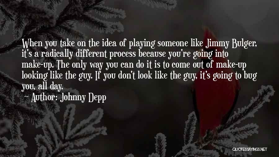 When You Like A Guy Quotes By Johnny Depp