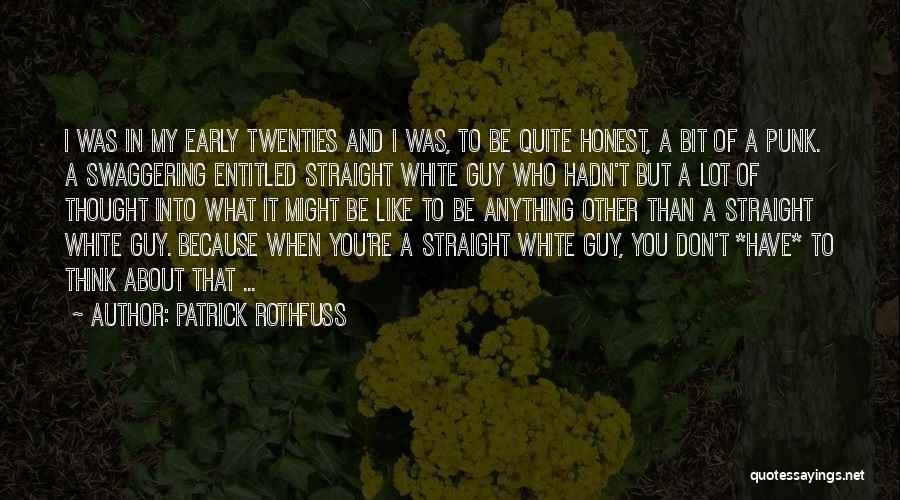 When You Like A Guy Quotes By Patrick Rothfuss