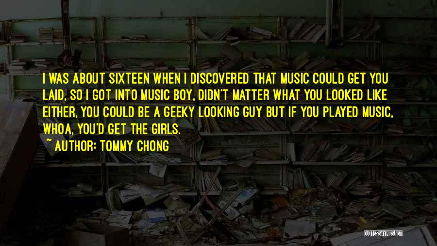When You Like A Guy Quotes By Tommy Chong