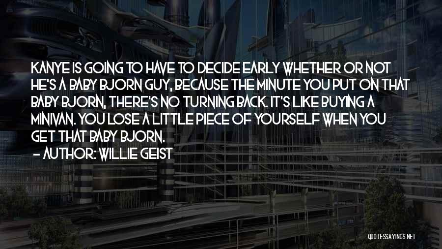 When You Like A Guy Quotes By Willie Geist