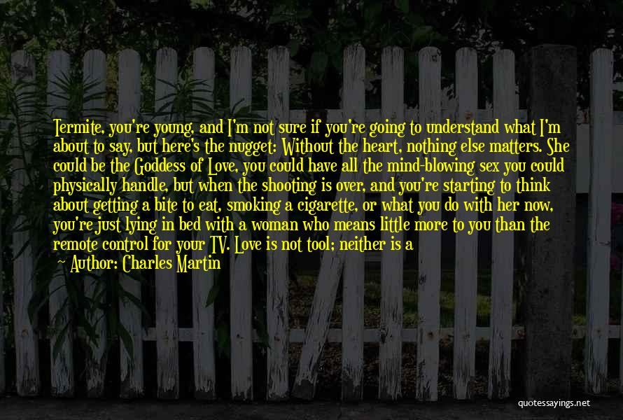 When You Love Someone Nothing Else Matters Quotes By Charles Martin