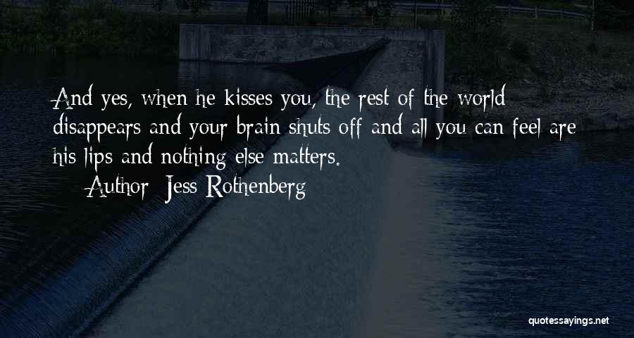 When You Love Someone Nothing Else Matters Quotes By Jess Rothenberg