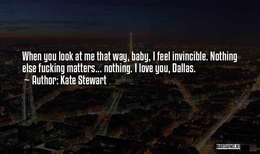 When You Love Someone Nothing Else Matters Quotes By Kate Stewart