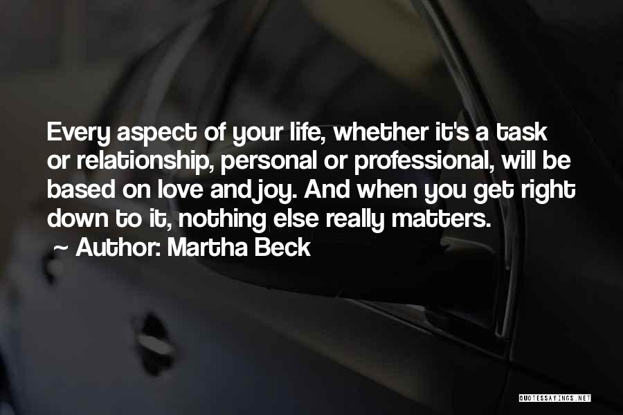 When You Love Someone Nothing Else Matters Quotes By Martha Beck