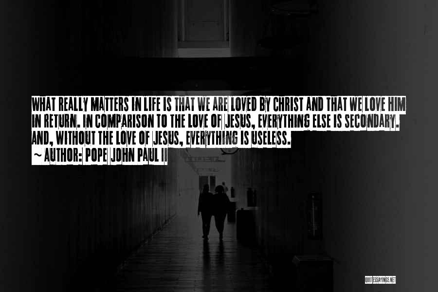 When You Love Someone Nothing Else Matters Quotes By Pope John Paul II
