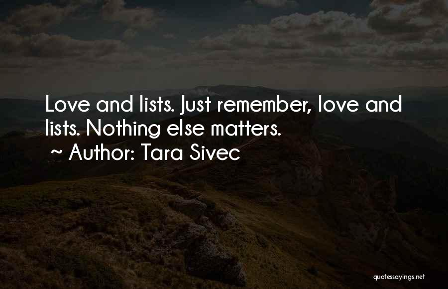 When You Love Someone Nothing Else Matters Quotes By Tara Sivec