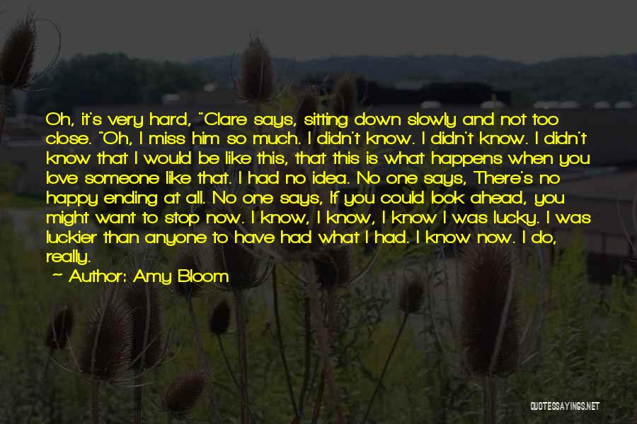 When You Love Someone So Much Quotes By Amy Bloom