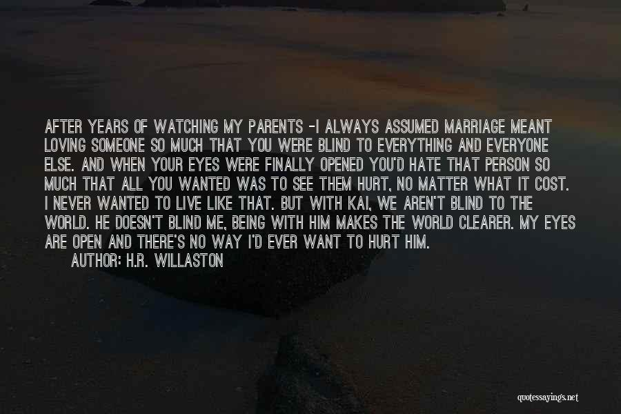 When You Love Someone So Much Quotes By H.R. Willaston