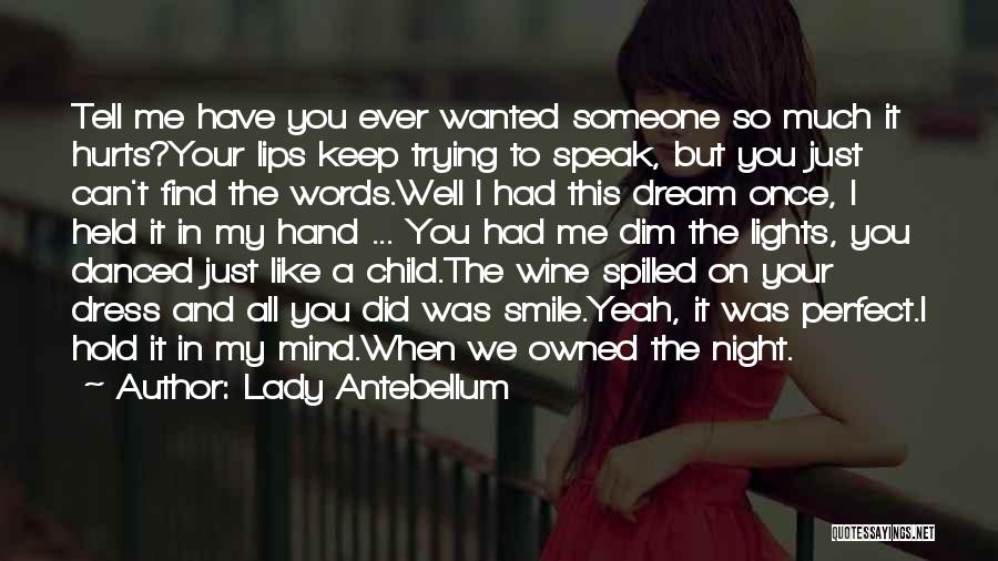 When You Love Someone So Much Quotes By Lady Antebellum