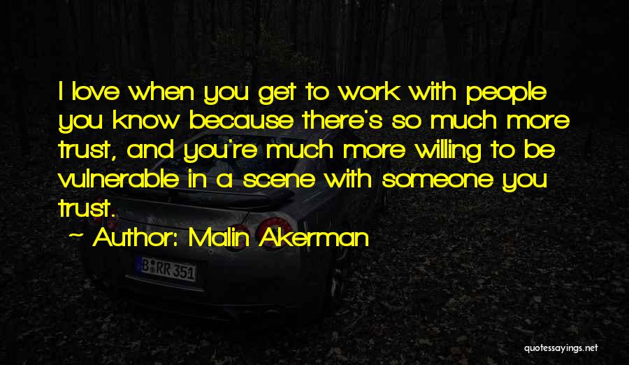 When You Love Someone So Much Quotes By Malin Akerman