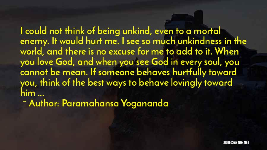 When You Love Someone So Much Quotes By Paramahansa Yogananda