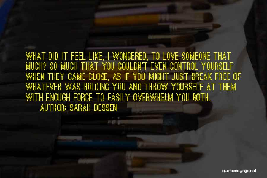 When You Love Someone So Much Quotes By Sarah Dessen