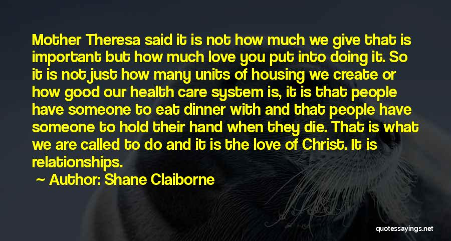 When You Love Someone So Much Quotes By Shane Claiborne