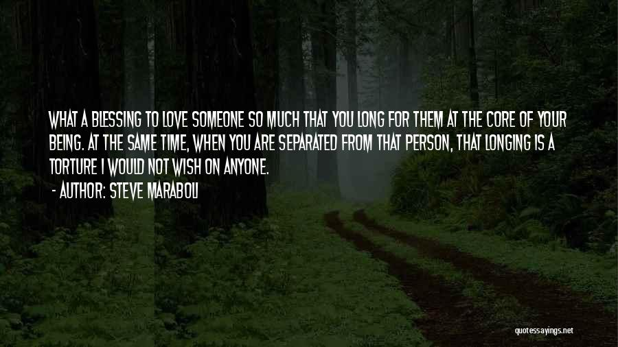 When You Love Someone So Much Quotes By Steve Maraboli