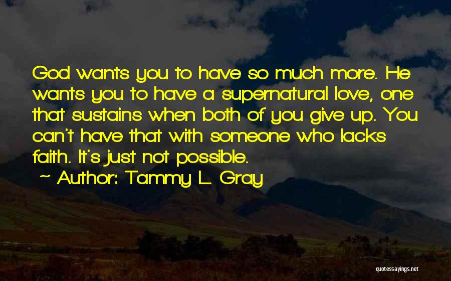 When You Love Someone So Much Quotes By Tammy L. Gray