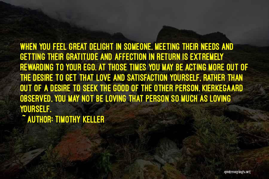When You Love Someone So Much Quotes By Timothy Keller