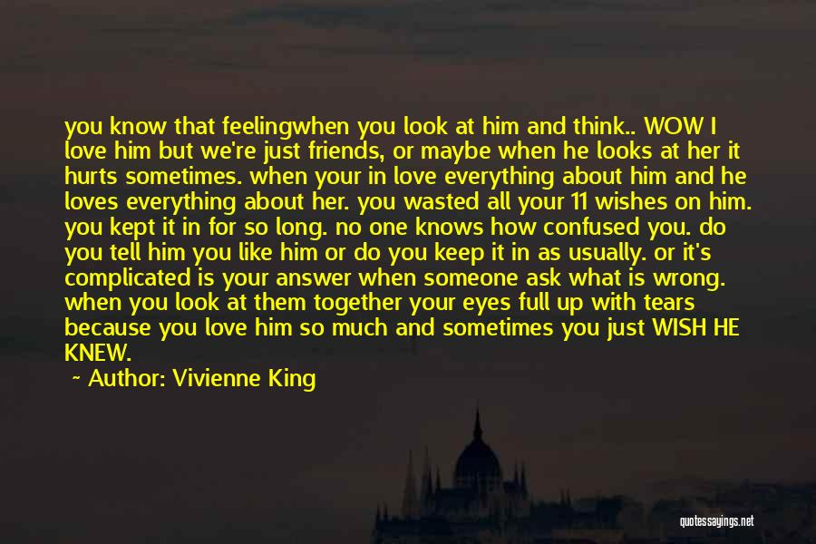 When You Love Someone So Much Quotes By Vivienne King