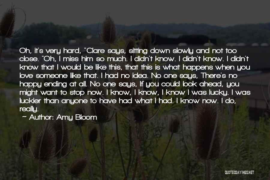 When You Miss Him Quotes By Amy Bloom