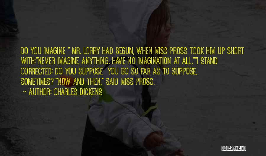 When You Miss Him Quotes By Charles Dickens